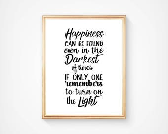 Harry Potter Quote, Happiness Can Be Found, Wall Art, Typography Print, Home Decor, Motivational Poster, Inspirational, Digital, Printable