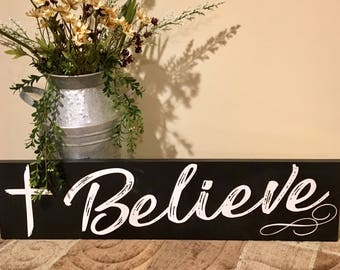 "Black & White ""Believe"" wood sign"