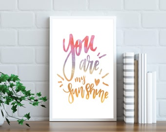 You Are My Sunshine || Digital Print, Wall Art, Childs Room, Nursery