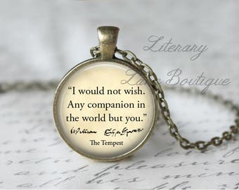 Shakespeare, 'I Would Not Wish Any Companion In The World But You', The Tempest Quote Necklace or Keyring, Keychain.