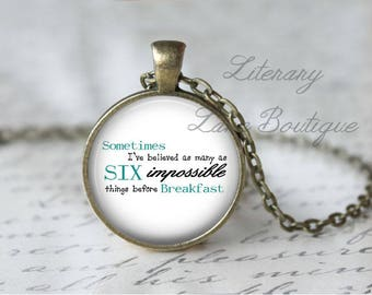 Alice in Wonderland, 'Six Impossible Things Before Breakfast', Quote Necklace or Keyring, Keychain.