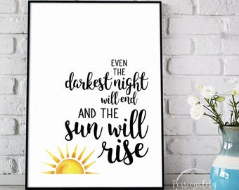 Even the Darkest Night Will End and the Sun Will Rise - Les Miserables Quote - Digital Download - Wall Art - Motivational Art