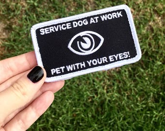 "Black Service Dog Patch ""Pet with your eyes!"" with a Velcro backing"