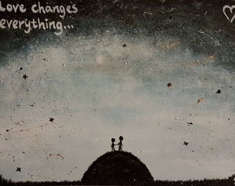 Love changes everything..