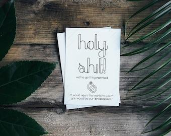 """Holy Sh*t! Bridesmaid Card 6x4"""" - Will You Be My Bridesmaid?"""