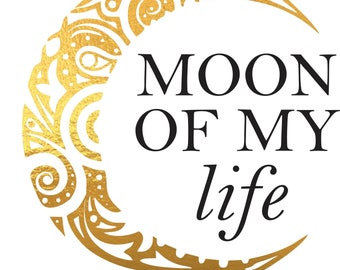 Moon of my Life - 8.5 x 11 Gold Foil Print - Real Gold Foil