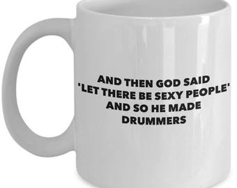 Funny Drummers Coffee Mug - Sexy Drummers Gifts - Unique Cool Perfect Humor Sarcasm Best Gift Idea for Drum Players Percussionists Drumming