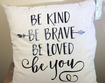 Natural Canvas Pillow - Be Kind, Be Brave, Be Loved, Be You