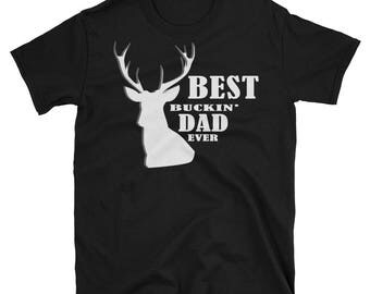 Best Buckin Dad Ever T-Shirt for Hunting Fathers Deer design Gift Short-Sleeve Unisex