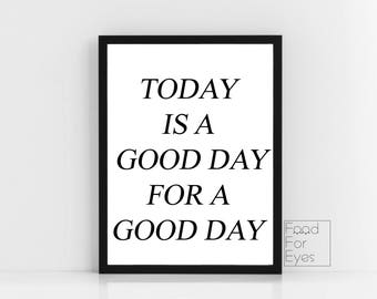Good Day For A Good Day Quote Print, Typography Print, Black And White, Quote Wall Art, Minimalist Wall Decor, Printable Poster, Cool Prints