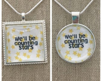 OneRepublc-We'll be counting stars pendant.OneRepublic counting stars pendant.OneRepublic lyric pendant.OneRepublic jewelry