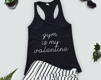 Women's Valentine's Day Shirt, Workout Shirt, GymShirt, Womens Workout Clothes, Valentines Workout Tank, Funny Tees, Gym Is My Valentine