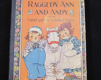 Raggedy Ann and Andy and the Camel with the Wrinkled Knees – Vintage 1924 1st edition