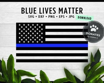 Thin Blue Line Flag SVG | Blue Lives Matter Svg • Jpg • Eps • Dxf • Png Digital Cut File || DONATES to ANIMALS || Officer