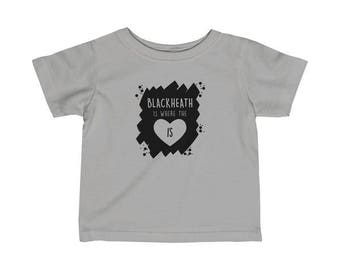 Blackheath Is Where The Heart Is Infant T-Shirt