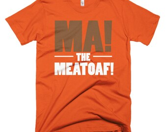 Ma! the Meatloaf Short-Sleeve T-Shirt