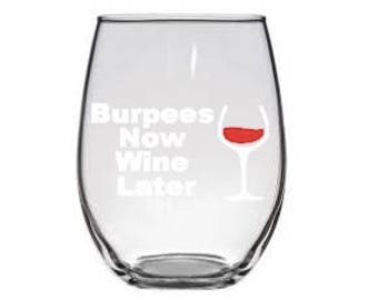 Burpees Now, Wine Later