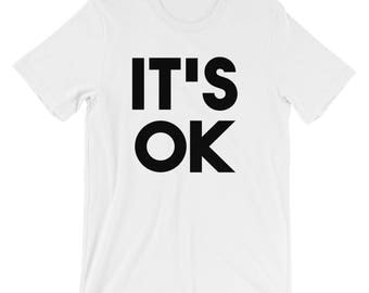 IT'S OK T-Shirt | It's OK Shirt | Affirmation T-Shirt | Motivational T-Shirt