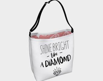 "Tote Bag - Premium Neoprene - ""Shine Bright Like A Diamond"""