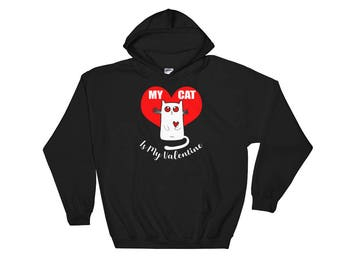 Valentine's Day My cat is my Valentine Hooded Sweatshirt