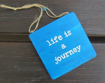 Life is a journey - Handpainted wooden text sign - Home and wall decoration - A great gift for friends, family or yourself -  blue - Plaque