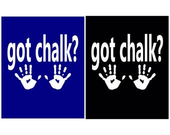 Got Chalk? Shirt