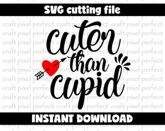 Cuter Than Cupid Svg, Baby Valentine Svg, Kids Valentine, Cute Valentine Svg, Toddler Valentine Svg, Newborn Valentine, Valentines Day Svg