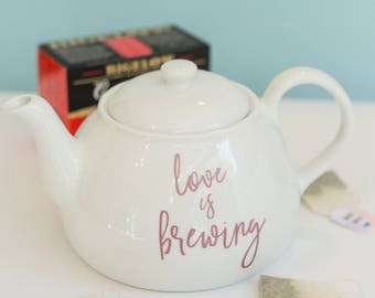 Love Is Brewing Tea Pot, Tea Pot, Wedding Gift