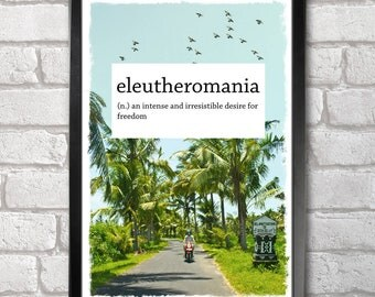 Eleutheromania print + 3 for 2 offer! size A3+  33 x 48 cm;  13 x 19 in, freedom, travel
