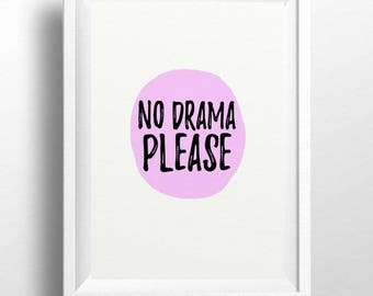 "Printable Art Print""No Drama Please"" Quote/feminist quote/No Drama Statement Art/feminist Poster/teenager gift/female empowerment gift"
