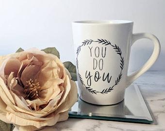You do you // Coffee Mug // Quote Mug // Sayings // Coffee Cup // Fun Mug // Mugs with Words