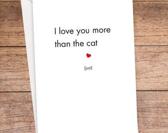 I Love You More Than The Cat Card