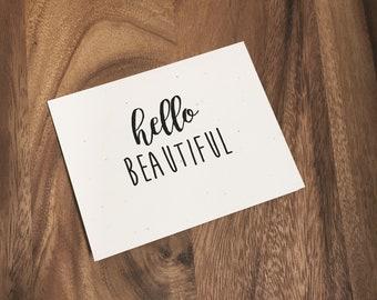 Hello Beautiful Greeting Card