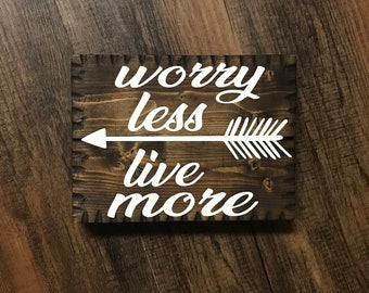 Worry Less, Live More Pallet Sign