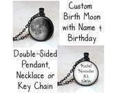 Custom Birth Moon, Name and Birthday Double-Sided Pendant, Necklace or Key Chain - Choice of Bezel Color and Font