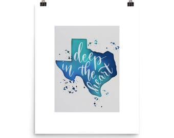 Deep In The Heart of Texas Hand Lettered Print - Proceeds go to Harvey Victims