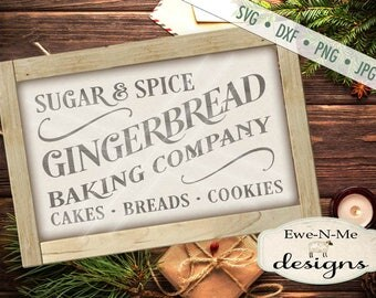 Gingerbread SVG - Sugar and Spice sign svg - christmas svg - farmhouse svg - bakery svg - Commercial Use  svg, dxf, png, jpg