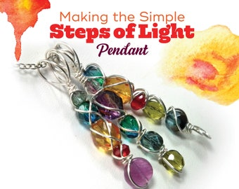 TUTORIAL: Simple Steps of Light (Wire-Wrapped Pendant Instructions)