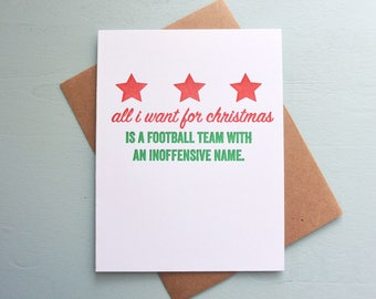 Letterpress Holiday Card - All I Want for Christmas is a Football Team with an Inoffensive Team Name - LLH-401