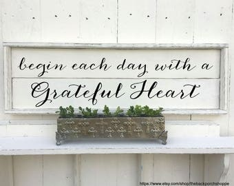 Farmhouse Sign | begin each day with a Grateful Heart | Family Sign | Inspirational Sign | Shiplap Style Sign | 33 x 11