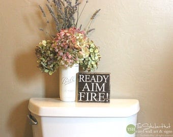 Ready Aim Fire! Mini Block Wood Sign - Kids Bathroom Decor - Wood Sign - Wooden Signs - Funny Sayings - Quotes - Small MiniBlock M010