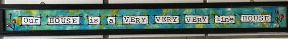 Our House is a Very Very Very Fine House Sign Over the Door Entryway Window Wall Art