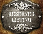 RESERVED LISTING for Flora Rocio
