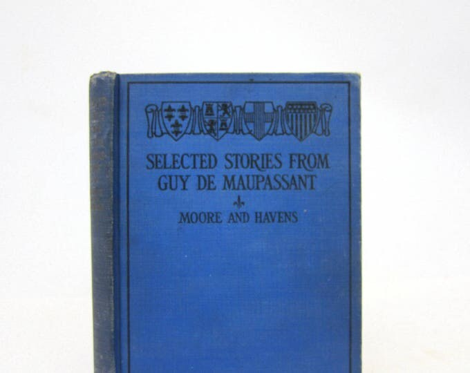 Selected Stories from Guy De Maupassant Moore and Havens Blue Hardcover book 1928 edition Book Decor