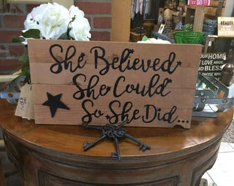 """Hand painted 20""""x9"""" """"She Believed..."""" brown stained wood sign"""