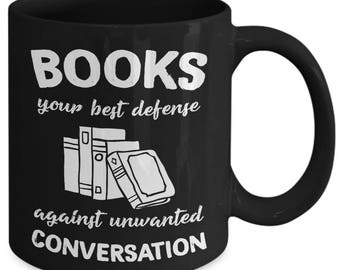 Books Your Best Defense Against Unwanted Conversation Reading Coffee Mug