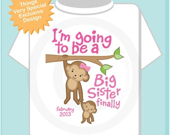 I'm Going to Be A Big Sister Finally Shirt or Onesie Bodysuit, Personalized with Due Date, Monkey Shirt or Onesie One Piece 11202017g