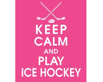 Keep Calm and play ICE HOCKEY (C -STICKS & Puck) - Art Print (Featured in Hot Pink) Keep Calm Art Prints and Posters