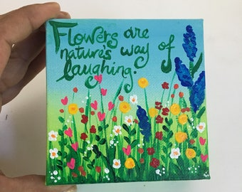 Mini painting, Flowers are Nature's way of Laughing, Daily Doodle 7/17