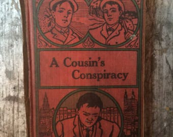 Vintage 1800's A Cousin's Conspiracy Book by Horatio Alger Jr.